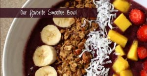 Our favorite Smoothie Bowl