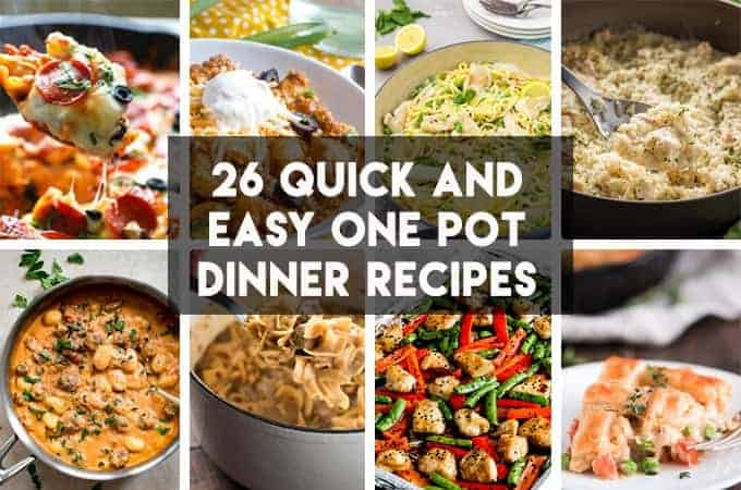 26 Quick And Easy One Pot Meals The Salty Marshmallow