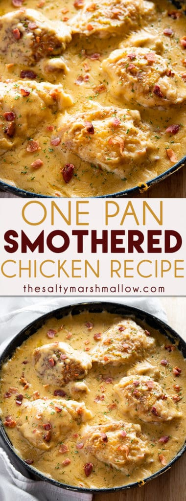 One Pan Smothered Chicken is a classic recipe of seared chicken that is easy to make in 30 minutes!  Tender chicken is smothered in a rich and creamy gravy with bacon! #chickenrecipes #easychickenrecipes #easyskilletchickenrecipes #smotheredchicken #smotheredchickengravy #thesaltymarshmallow