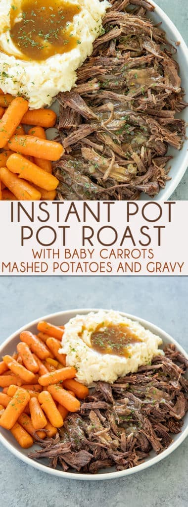 Instant Pot Pot Roast makes having a tender and juicy roast so easy!  Mashed potatoes, carrots, and a mouthwatering gravy are made in the very same pot!