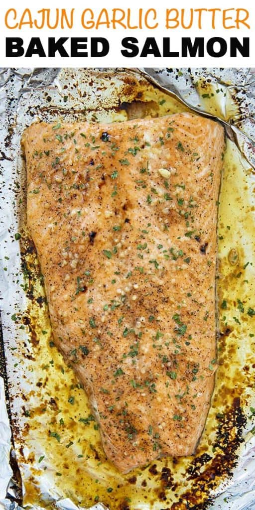 Cajun Garlic Baked Salmon is moist, tender, and simple to make with easy cleanup!  You'll love this salmon baked to perfection with a mouthwatering, buttery, Cajun garlic sauce!