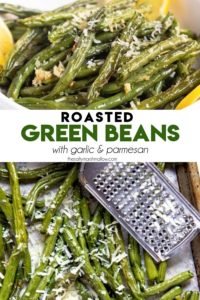 Roasted Green Beans are the perfect side dish to any meal! Green beans are tossed with olive oil and garlic, roasted until crisp tender and topped with Parmesan cheese.